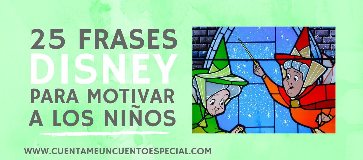 25 Frases Disney para Motivar a los Niños