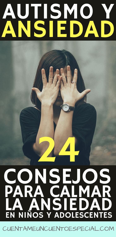 AUTISMO Y ANSIEDAD CONSEJOS PARA CALMAR LA ANSIEDAD NIÑOS Y ADOLESCENTES