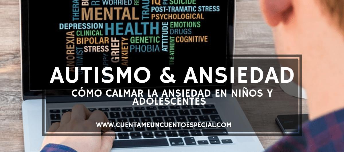 AUTISMO Y ANSIEDAD COMO CALMAR LA ANSIEDAD banner